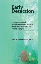 Early Detection: Prevention and Amelioration of Mental Health Conditions in Young People