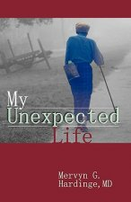 My Unexpected Life