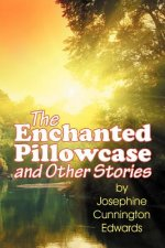The Enchanted Pillowcase and Other Stories
