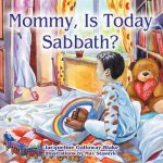 Mommy, Is Today Sabbath? (Asian Edition)