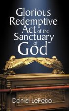 Glorious Redemptive Act of the Sanctuary of God