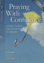 Praying with Confidence: Overcoming Disappointment with Prayer