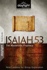 Isaiah 53: The Mysterious Prophecy: Nine Lessons for Group Exploration