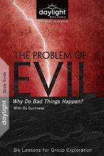 The Problem of Evil: Why Bad Things Happen: Six Lessons for Group Exploration