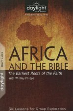 Africa and the Bible: The Earliest Roots of the Faith: Six Lessons for Group Exploration