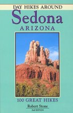 Day Hikes Around Sedona, Arizona: 100 Great Hikes