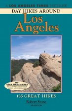 Day Hikes Around Los Angeles: 135 Great Hikes