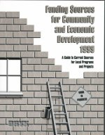 Funding Sources for Community and Economic Development 1999