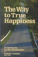 Way to True Happiness: Sermons on Beatitudes