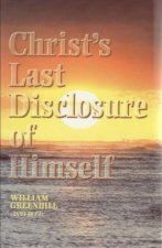Sermons on Christ's Last Disclosure of Himself: From Revelation 22:16-17