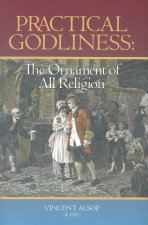 Practical Godliness: The Ornament of All Religion