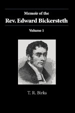 Memoir of the Rev. Edward Bickersteth: Volume 1