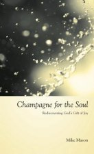 Champagne for the Soul: Celebrating God's Gift of Joy