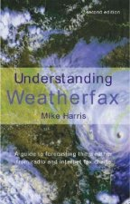 Understanding Weatherfax: A Guide to Forecasting the Weather from Radio and Internet Fax Charts