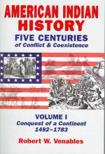 American Indian History: Five Centuries of Conflict & Coexistence