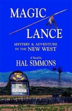 Magic Lance: Mystery & Adventure in the New West