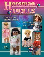 Horsman Dolls: The Vinyl Era, 1950 to Present