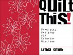 Quilt This: Practical Patterns for Everyday Quilting