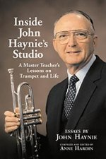 Inside John Haynie's Studio: A Master Teacher's Lessons on Trumpet and Life