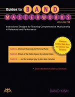 Guides to Band Masterworks - Volume VI: Instructional Designs for Teaching Comprehensive Musicianship in Rehearsal and Performance