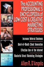 The Accounting Professional's Encyclopedia of Low Cost & Creative Marketing Strategies