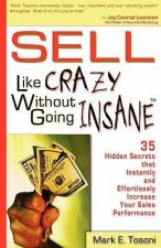 Sell Like Crazy Without Going Insane