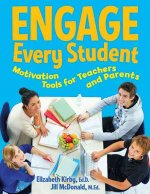 Engage Every Student: Motivation Tools for Teachers and Parents