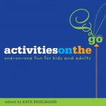 Activities on the Go: One-On-One Fun for Kids and Adults
