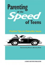 Parenting at the Speed of Teens: Positive Tips on Everyday Issues
