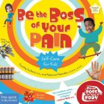 Be the Boss of Your Pain: Self-Care for Kids