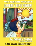 Catching a Cup of Sunshine (Bugville Critters #23, A Learning Adventure)