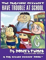 The Bugville Critters Have Trouble at School