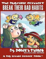 The Bugville Critters Break Their Bad Habits