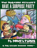 The Bugville Critters Have a Surprise Party