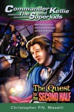 (Commander Kellie and the Superkids' Adventure #2) the Quest for the Second Half