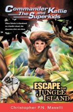 (Commander Kellie and the Superkids' Adventures #3) Escape from Jungle Island