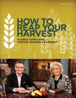 How to Reap Your Harvest Study Notes: A Companion Tool to the CD or DVD Series 50 Days of Prosperity