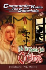 (Commander Kellie and the Superkids' Novel #8) the Year Mashela Stole Christmas