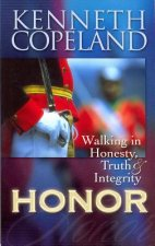 Honor: Walking in Honesty, Truth & Integrity