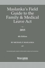 Maslanka's Field Guide to the Family & Medical Leave ACT