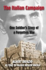 The Italian Campaign: One Soldier' S Story of a Forgotten War