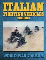 Italian Fighting Vehicles: World War 2 Album