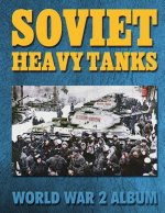 Soviet Heavy Tanks: World War 2 Album