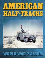 American Half-Tracks: World War 2 Album