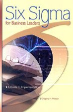Six SIGMA for Business Leaders: A Guide to Implementation
