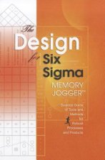 The Design for Six SIGMA Memory Jogger Desktop Guide: Tools and Methods for Robust Processes and Products