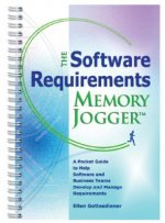 The Software Requirements Memory Jogger: A Pocket Guide to Help Software and Business Teams Develop and Manage Requirements