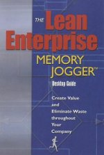 The Lean Enterprise Memory Jogger Desktop Guide: Create Value and Eliminate Waste Throughout Your Company (Spiral)