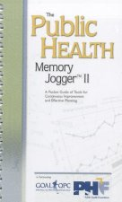 The Public Health Memory Jogger II: A Pocket Guide of Tools for Continuous Improvement and Effective Planning