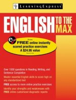 English to the Max: 1,200 Practice Questions to Maximize Your English Power [With Access Code]